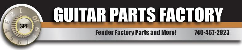 Guitar Parts Factory. The Guitar Player's Hardware Store! Fax: 740-467-3245